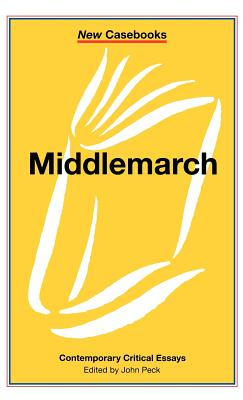 Middlemarch: George Eliot - Peck, John (Editor)