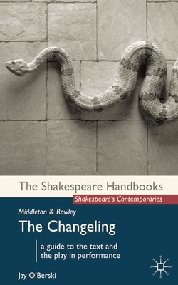 Middleton and Rowley: The Changeling - O'Berski, Jay