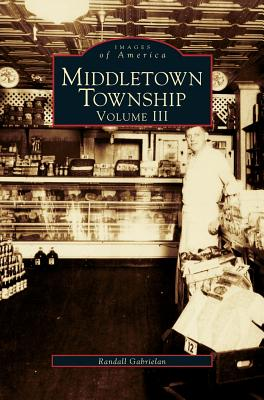 Middletown Township, Volume III - Gabrielan, Randall
