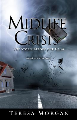 Midlife Crisis: The Storm Before the Calm - Morgan, Teresa