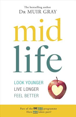 Midlife: Look Younger, Live Longer, Feel Better - Gray, Muir