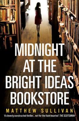Midnight at the Bright Ideas Bookstore - Sullivan, Matthew