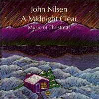 Midnight Clear: Music of Christmas - John Nilsen
