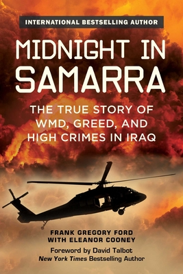 Midnight in Samarra: The True Story of WMD, Greed, and High Crimes in Iraq - Ford, Frank Gregory, and Cooney, Eleanor