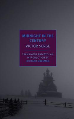 Midnight in the Century - Serge, Victor, and Greeman, Richard (Introduction by)
