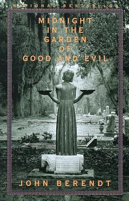 Midnight in the Garden of Good and Evil: A Savannah Story - Berendt, John