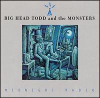 Midnight Radio - Big Head Todd & the Monsters