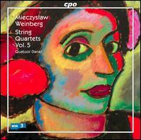 Mieczyslaw Weinberg: String Quartets, Vol. 5 - Quatuor Danel