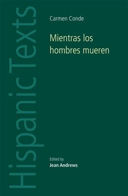 Mientras Los Hombres Mueren: Carmen Conde - Andrews, Jean (Editor)