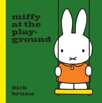 Miffy at the Playground - Bruna, Dick