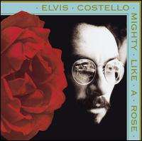 Mighty Like a Rose - Elvis Costello