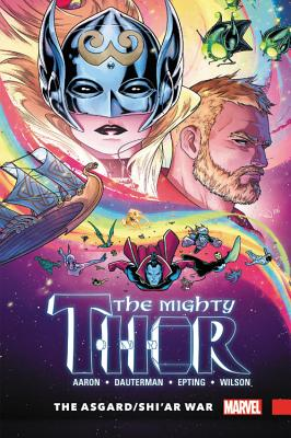 Mighty Thor, Volume 3: The Asgard/Shi'ar War - Aaron, Jason (Text by)