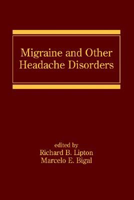 Migraine and Other Headache Disorders - Lipton, Richard B (Editor)