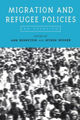 Migration and Refugee Policies - Bernstein, Ann (Editor), and Weiner, Myron (Editor)