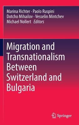 Migration and Transnationalism Between Switzerland and Bulgaria - Richter, Marina (Editor)