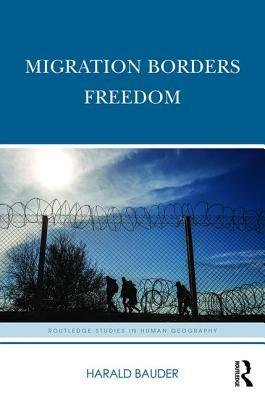 Migration Borders Freedom - Bauder, Harald
