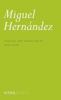 Miguel Hernandez - Hernandez, Miguel, and Share, Don (Translated by)