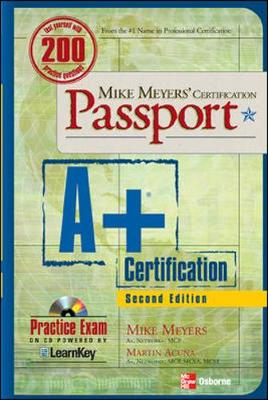 Mike Meyers' A+ Certification Passport - Meyers, Michael, and Acuna, Martin, and Rosenblath, Tracey J.