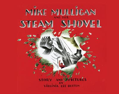 Mike Mulligan and His Steam Shovel - Burton, Virginia Lee