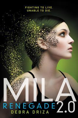 Mila 2.0: Renegade - Driza, Debra
