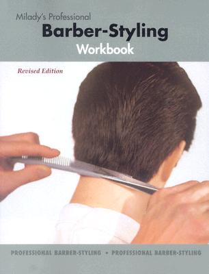 Milady S Professional Babrber Styling Workbook Book By