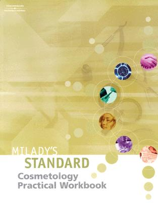 Milady's Standard Text of Cosmetology - Practical Workbook - Milady