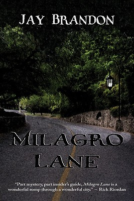 Milagro Lane - Brandon, Jay, and Casey, Rick (Foreword by)