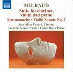 Milhaud: Suite; Scaramouche; Violin Sonata No. 2
