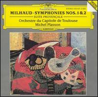 Milhaud: Symphonies Nos. 1 & 2; Suite Provençale - Orchestre National du Capitole de Toulouse; Michel Plasson (conductor)