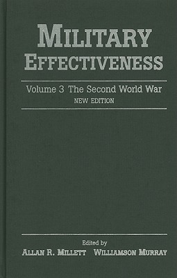 Military Effectiveness: Volume 3, The Second World War - Millett, Allan (Editor), and Murray, Williamson (Editor)