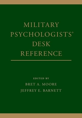 Military Psychologists' Desk Reference - Moore, Bret A, PsyD, Abpp (Editor), and Barnett, Jeffrey E, PsyD, Abpp (Editor)