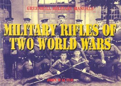 Military Rifles of Two World Wars - Walter, John