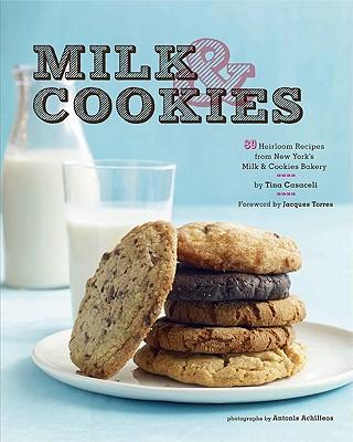 Milk and Cookies: 68 Heirloom Recipes from New York's Milk & Cookies Bakery - Casaceli, Tina
