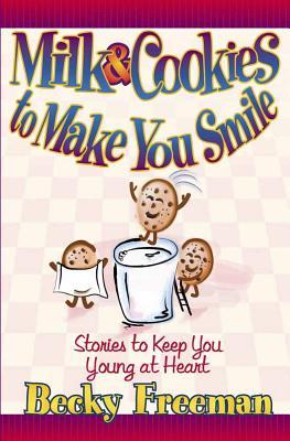 Milk & Cookies to Make You Smile - Freeman, Becky