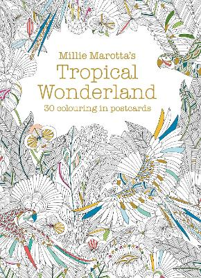 Millie Marotta's Tropical Wonderland Postcard Book: 30 Beautiful Cards for Colouring In - Marotta, Millie