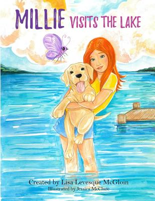 Millie Visits the Lake - McGloin, Lisa Levesque