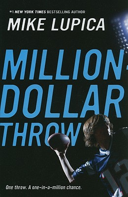 Million-Dollar Throw - Lupica, Mike