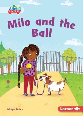 Milo and the Ball - Gates, Margo