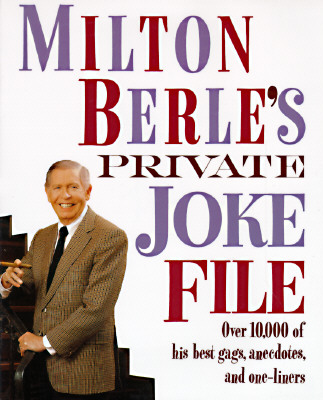 Milton Berle's Private Joke File: Over 10,000 of His Best Gags, Anecdotes, and One-Liners - Berle, Milton