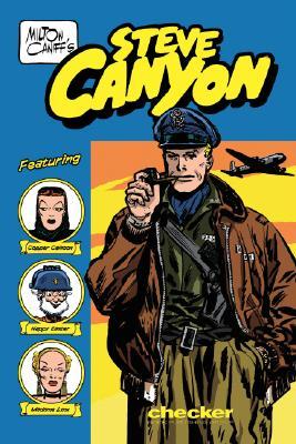 Milton Caniff's Steve Canyon: 1947 - Caniff, Milton Arthur