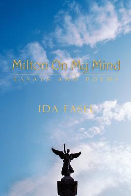 Milton on My Mind: Essays and Poems - Fasel, Ida