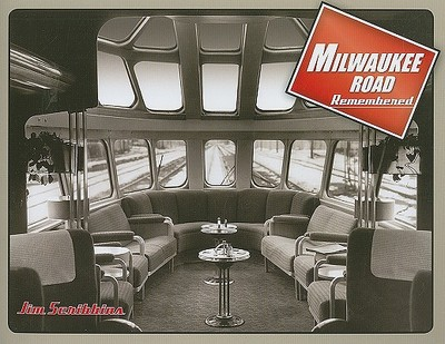 Milwaukee Road Remembered - Scribbins, Jim