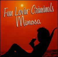 Mimosa - Fun Lovin' Criminals