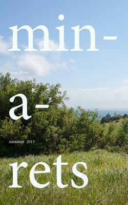 Minarets: Summer 2013 - Minarets Journal, and Strain, Lauren (Editor), and Holdaway, Chris (Editor)