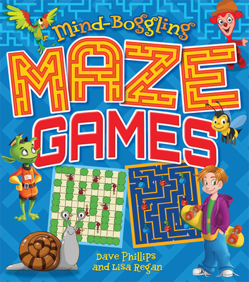 Mind-Boggling Maze Games - Phillips, Dave, and Regan, Lisa