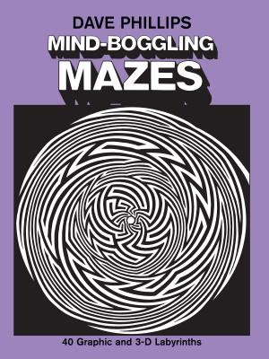 Mind-Boggling Mazes - Phillips, Dave