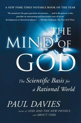 Mind of God: The Scientific Basis for a Rational World - Davies, Paul