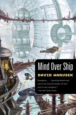 Mind Over Ship - Marusek, David