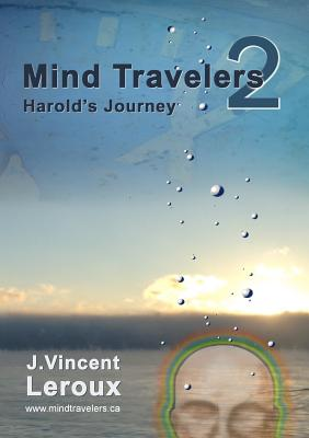 Mind Travelers 2 - Harold's Journey - LeRoux, J Vincent