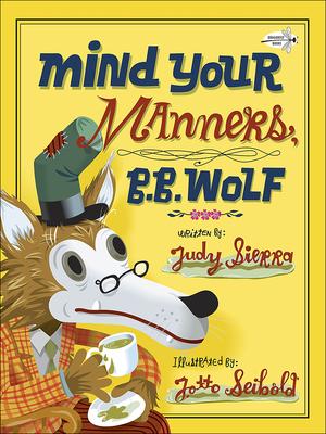 Mind Your Manners, B. B. Wolf - Sierra, Judy